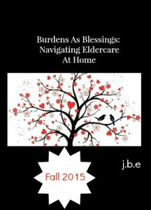 Burdens As Blessings: Navigating Eldercare At Home